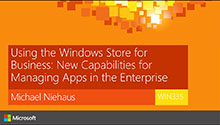 Using the Windows Store for Business:  New Capabilities for Managing Apps in the Enterprise