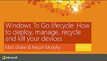 Windows To Go lifecycle:  How to deploy, manage, recycle and kill your devices