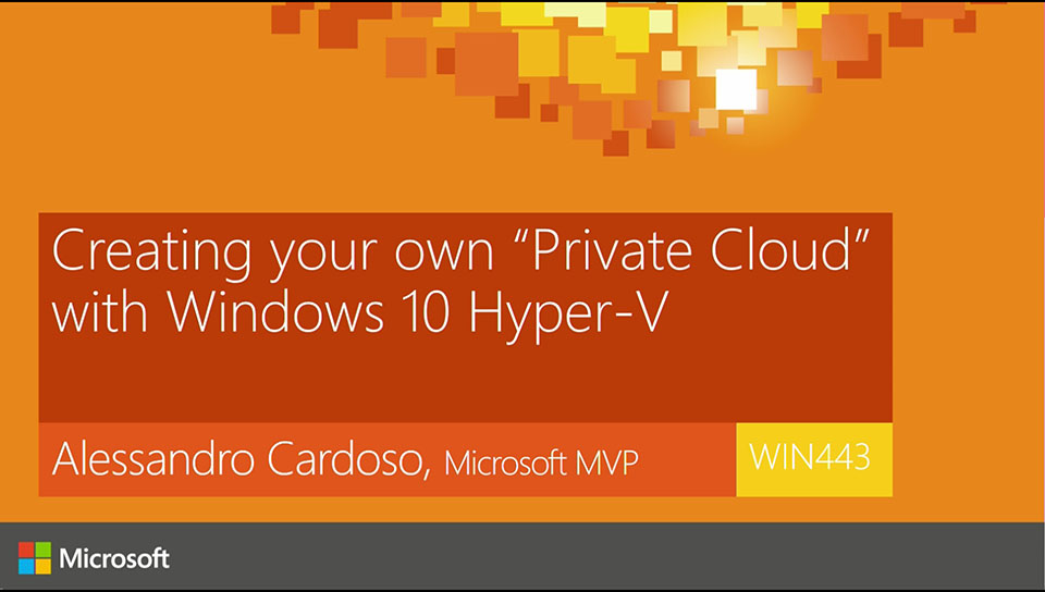 "Creating your own ""Private Cloud"" with Windows 10 and Hyper-V Client."