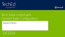 Be in total control with Desired State Configuration