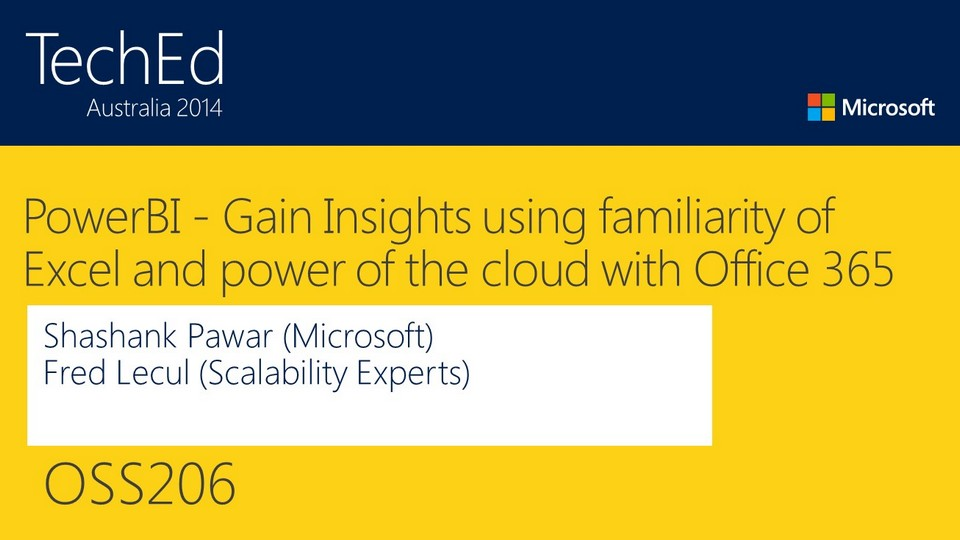 PowerBI - Gain Insights using familarity of Excel and power of the cloud with Office 365