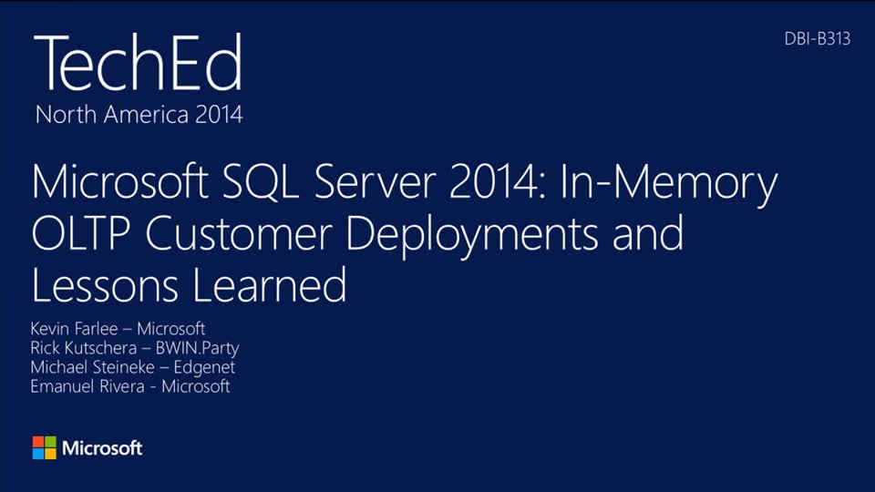 Microsoft SQL Server 2014: In-Memory OLTP Customer Deployments and Lessons Learned