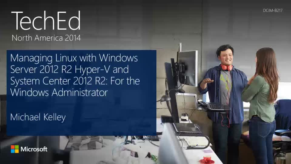 Managing Linux with Windows Server 2012 R2 Hyper-V and Microsoft System Center 2012 R2: For the Windows Administrator