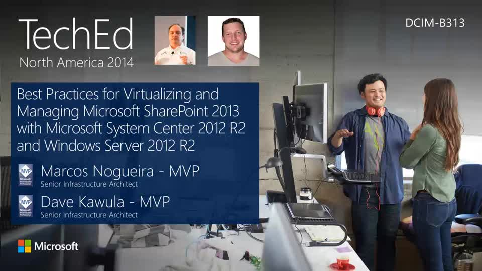 Best Practices for Virtualizing and Managing Microsoft SharePoint 2013 with Microsoft System Center 2012 R2 and Windows Server 2012 R2
