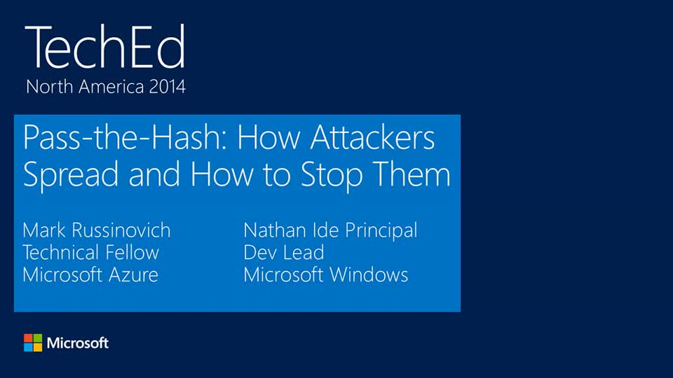 TWC: Pass-the-Hash: How Attackers Spread and How to Stop Them