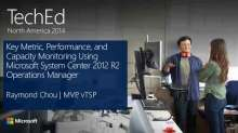 Key Metric, Performance, and Capacity Monitoring Using Microsoft System Center 2012 R2 Operations Manager