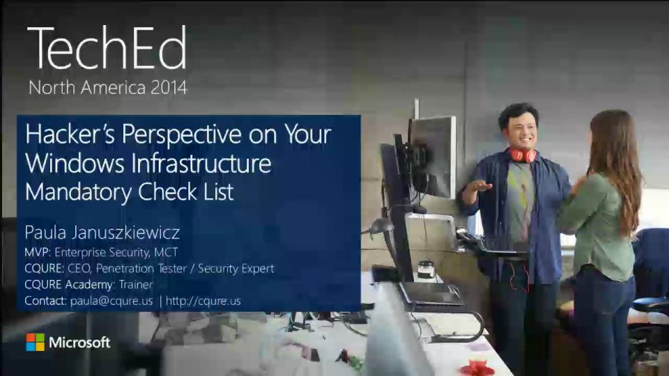 TWC: Hacker's Perspective on Your Windows Infrastructure: Mandatory Check List