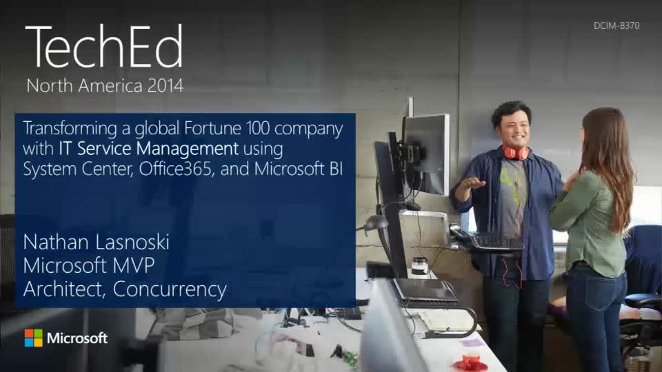 Transform Fortune 100 IT Organizations Using IT Service Management with Microsoft System Center 2012 R2 and Office 365