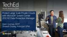 Protect Large Scale Private Clouds with Microsoft System Center 2012 R2 Data Protection Manager