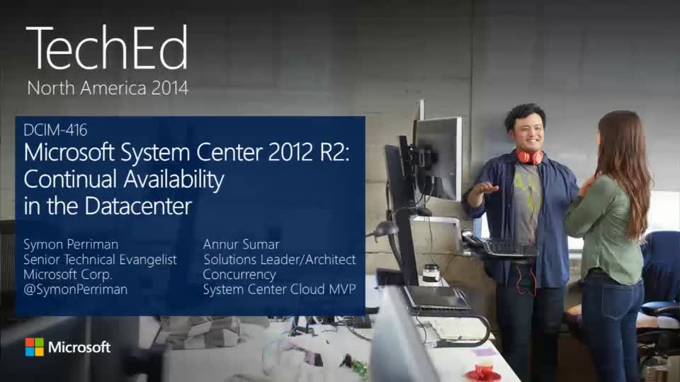 Microsoft System Center 2012 R2: Continual Availability in the Datacenter