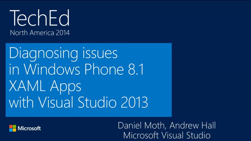 Diagnosing Issues in Windows Phone 8.1 XAML Applications Using Visual Studio 2013
