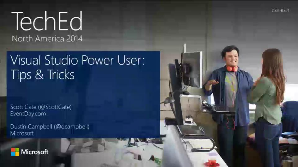 Visual Studio Power User: Tips and Tricks
