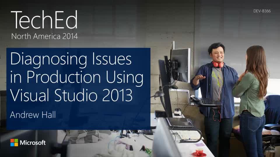 Diagnosing Issues in Production Environments with Visual Studio 2013