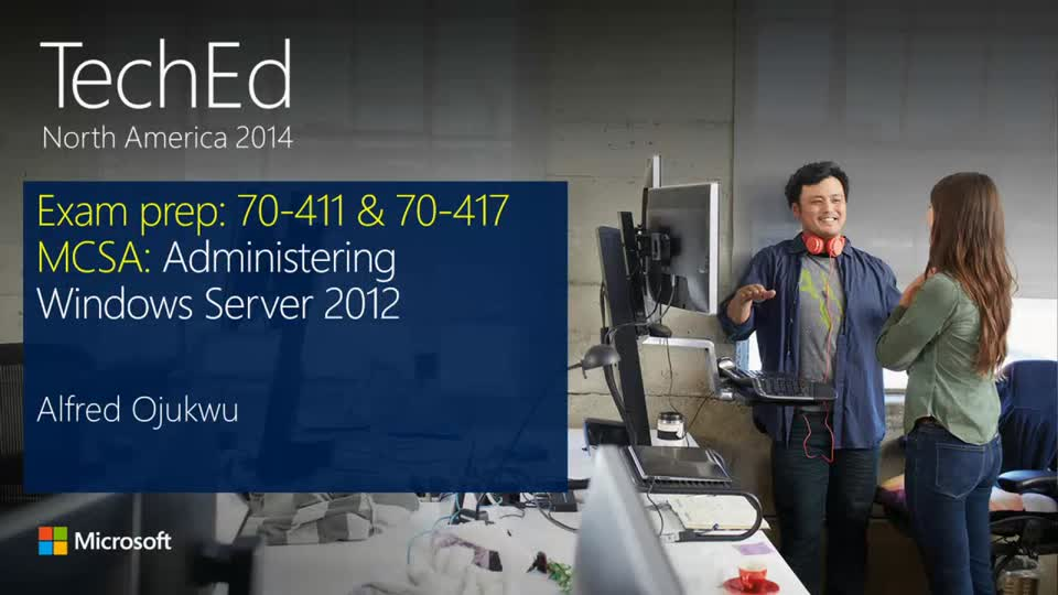 Exam Prep: 70-411 and 70-417 - MCSA: Windows Server 2012