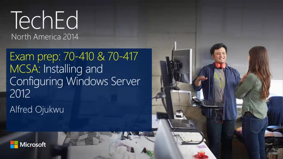Exam Prep: 70-410 and 70-417 - MCSA: Windows Server 2012 (repeated from May 12 at 1:15pm)
