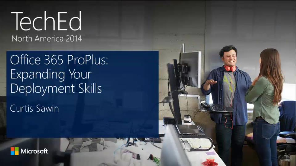 Microsoft Office 365 ProPlus: Expanding Your Deployment Skills