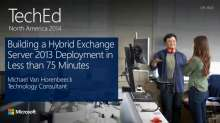 Building a Hybrid Microsoft Exchange Server 2013 Deployment in Less than 75 Minutes