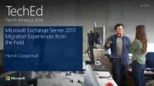 Microsoft Exchange Server 2013: Migration Experiences from the Field