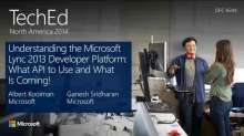 Understanding the Microsoft Lync 2013 Developer Platform: What API to Use and What Is Coming!