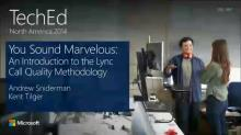 You Sound Marvelous: An Introduction to the Lync Call Quality Methodology