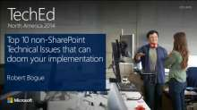 Top Ten Non-SharePoint Technical Issues That Can Doom Your Implementation