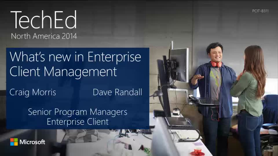 What's New in Enterprise Management with Microsoft System Center Configuration Manager and Windows Intune