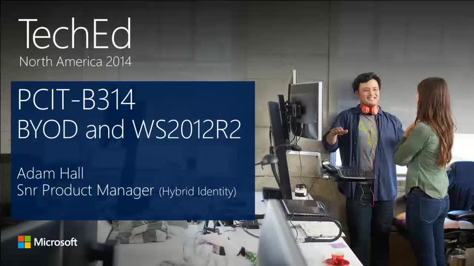 Understanding Microsoft's BYOD Strategy and an Introduction to New Capabilities in Windows Server 2012 R2