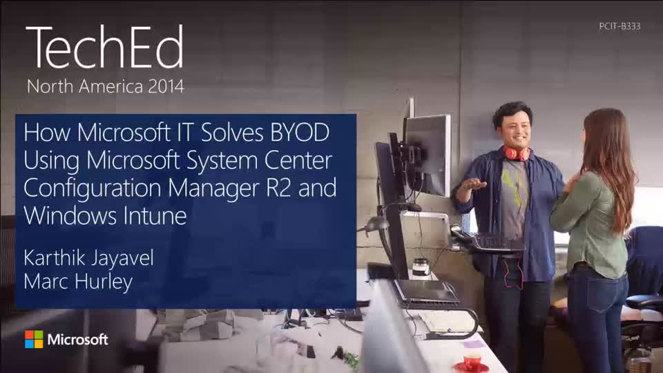 How Microsoft IT Solves BYOD Using Microsoft System Center 2012 R2 Configuration Manager and Windows Intune