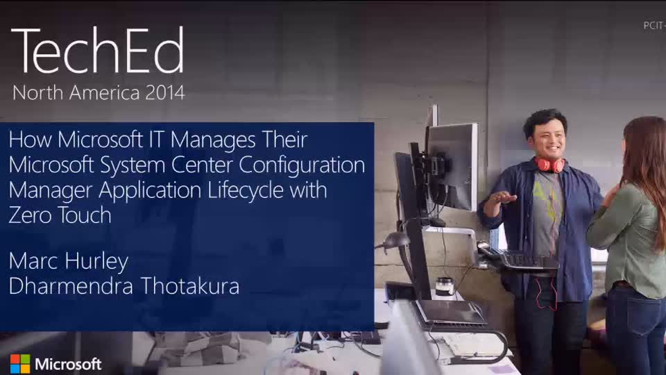 How Microsoft IT Manages Their Microsoft System Center Configuration Manager Application Lifecycle with Zero Touch