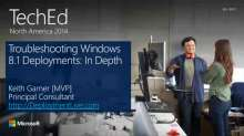 Troubleshooting Windows 8.1 Deployments: In-Depth
