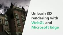 Unleash 3D rendering with WebGL and Microsoft Edge