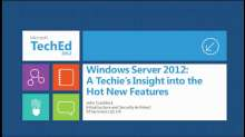 Windows Server 2012: A Techie's Insight into the Hot New Features