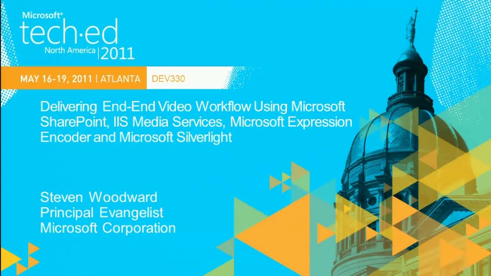 Delivering End-End Video Workflow Using Microsoft SharePoint,IIS Media Services,Microsoft Expression Encoder and Microsoft Silverlight