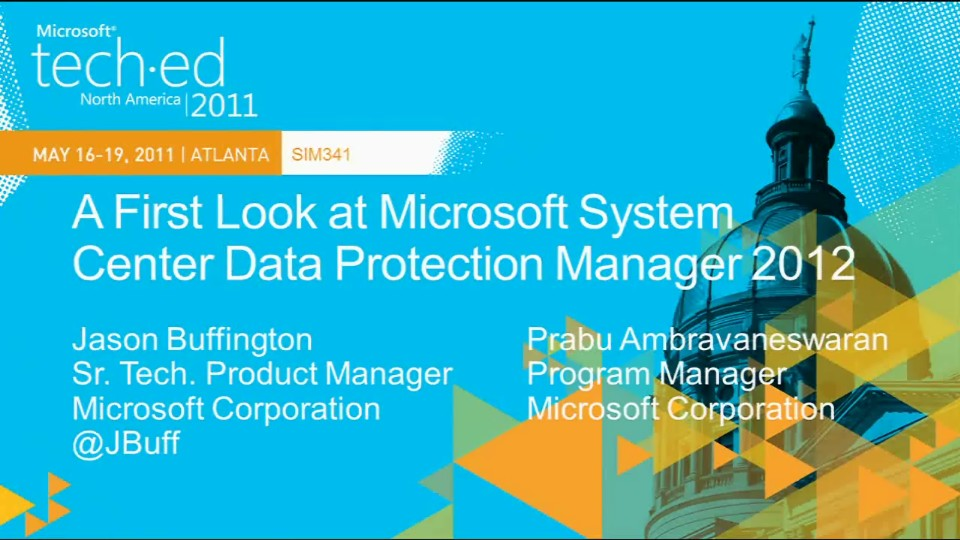 A First Look at Microsoft System Center Data Protection Manager 2012