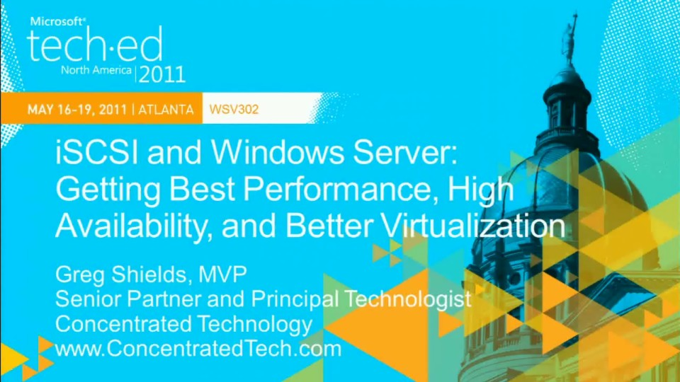iSCSI and Windows Server: Getting Best Performance,High-Availability and Better Virtualization